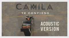 Te Confieso (Acoustic Version [Cover Audio]) - Camila