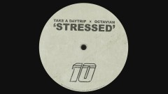 Stressed (Official Audio) - Take A Daytrip, Octavian