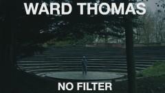 No Filter (Official Video) - Ward Thomas