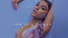 God Is A Woman - Ariana Grande