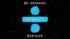 Perfect Duet - Ed Sheeran, Beyoncé