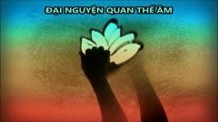 Đại Nguyện Quan Thế Âm - Nguyễn Minh Anh