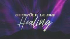 Healing (Lyric Video) - Beowülf, Le Dib