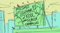 Mesmo Lugar - 2KOOL, Flávia Charallo