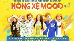 Nóng Xệ Mood - BigDaddy, Soobin Hoàng Sơn, Hạnh Sino