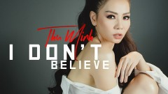 I Don't Believe (Lyric Video) - Thu Minh