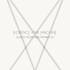 Songs From Final Fantasy XV - Florence + The Machine