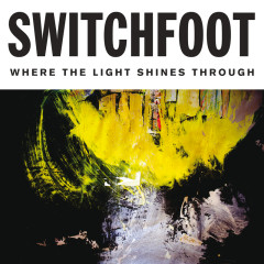 Where The Light Shines Through - Switchfoot
