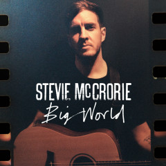 Big World - Stevie McCrorie