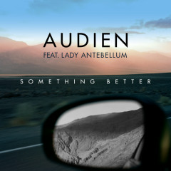 Something Better (Single) - Audien,Lady Antebellum