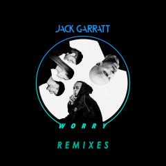 Worry (Remixes) - Jack Garratt