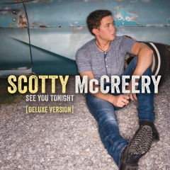 See You Tonight (Deluxe Edition) - Scotty McCreery