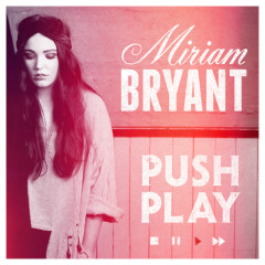 Push Play - Miriam Bryant