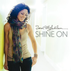 Shine On (Deluxe Edition) - Sarah McLachlan
