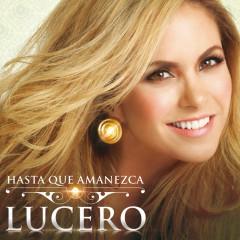 Hasta Que Amanezca (Single) - Lucero