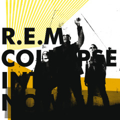 Collapse Into Now - R.E.M.