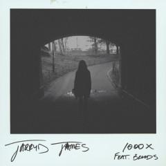 1000X (Single) - Jarryd James,Broods