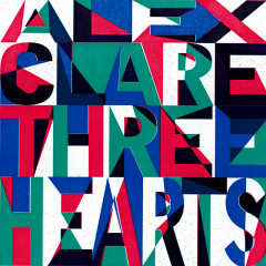 Three Hearts - Alex Clare