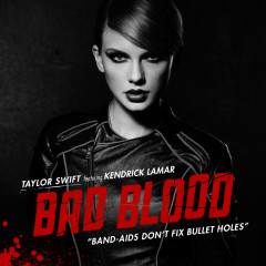 Bad Blood (Single) - Taylor Swift, Kendrick Lamar