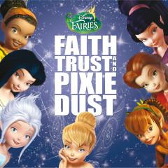 Disney Fairies: Faith, Trust And Pixie Dust OST - Various Artists