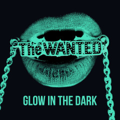 Glow In The Dark - EP - The Wanted
