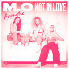 Not In Love (Single) - M.O, Kent Jones