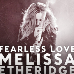 Fearless Love - Melissa Etheridge