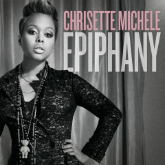 Epiphany - Chrisette Michele
