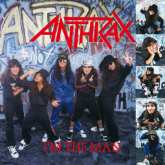 I'm The Man - Anthrax