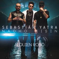 Alguien Robó (Single) - Sebastian Yatra, Wisin, Nacho