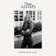 Tracks Of My Years (Deluxe Version) - Bryan Adams