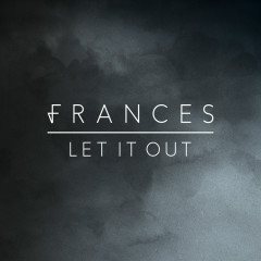 Let It Out (EP) - Frances