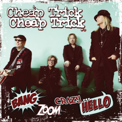 Bang, Zoom, Crazy… Hello - Cheap Trick