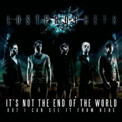 It's Not The End Of The World But I Can See It From Here - Lostprophets