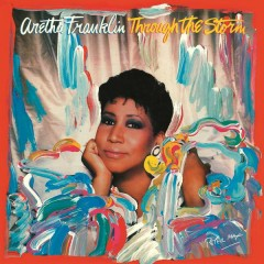 Through the Storm (Expanded) - Aretha Franklin