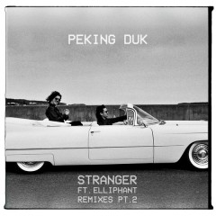 Stranger (Remixes - Pt. 2) - Peking Duk,Elliphant
