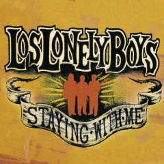 Staying With Me (Album Version) - Los Lonely Boys