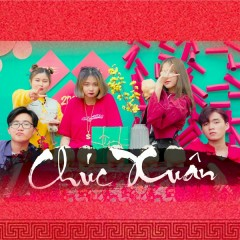 Chúc Xuân (Single) - RYAN, NALO, PM, Bò, Deniro, CM1X