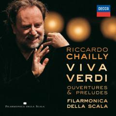 Viva Verdi - Overtures & Preludes - Filarmonica della Scala,Riccardo Chailly