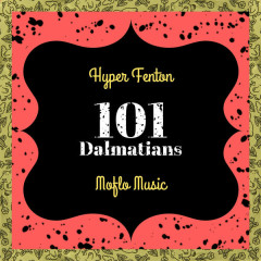101 Dalmatians (Single) - Hyper Fenton, Moflo Music