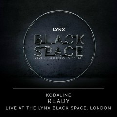 Ready (Live at the Lynx Black Space, London)