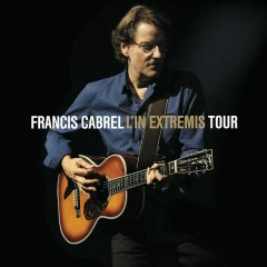 L'In Extremis Tour (Live) - Francis Cabrel