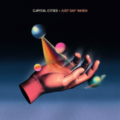 Just Say When (Single) - Capital Cities