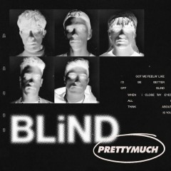 Blind (Single) - PRETTYMUCH