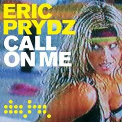 Call on Me (Radio Mix) - Eric Prydz