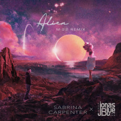 Alien (M-22 Remix) - Sabrina Carpenter, Jonas Blue