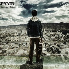 I Wanna Be… - SPYAIR