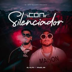 Con Silenciador (Single) - El Alfa, Anuel AA
