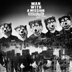 Dead End in Tokyo (World Edition) - MAN WITH A MISSION
