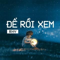 Để Rồi Xem (Let's See) (Single) - RHY